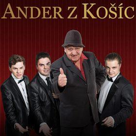 ANDER z Košíc + Traja z Raja