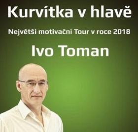 Ivo Toman - Kurvítka v hlavě Tour 2018