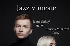 Jazz v meste: Jakub Šedivý a Kristína Mihaľová