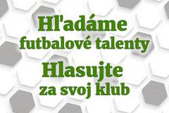 Hľadáme futbalové talenty! Hlasujte za svoj klub