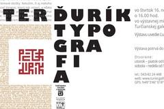 Vernisáž výstavy Petra Ďuríka - Typografia