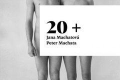 Vernisáž: 20+ / Jana Machatová & Peter Machata