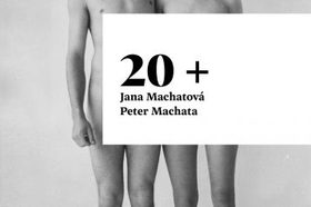 20+ / Jana Machatová & Peter Machata