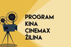 Program kina CINEMAX ŽILINA